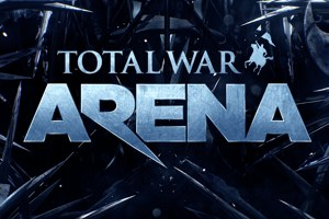 Battle-Hardened: Hands On With Total War: Arena