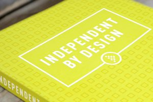 Independent By Design Hardcover Book Now Available