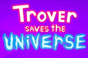 Justin Roiland Created Trover Saves the Universe Announced, Gets Trailered